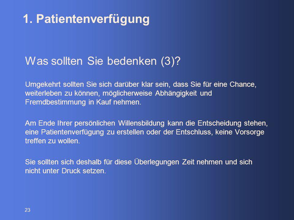 1. Patientenverfügung Was sollten Sie bedenken (3)