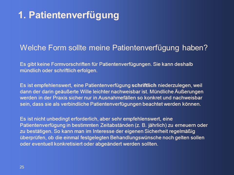 1. Patientenverfügung Welche Form sollte meine Patientenverfügung haben