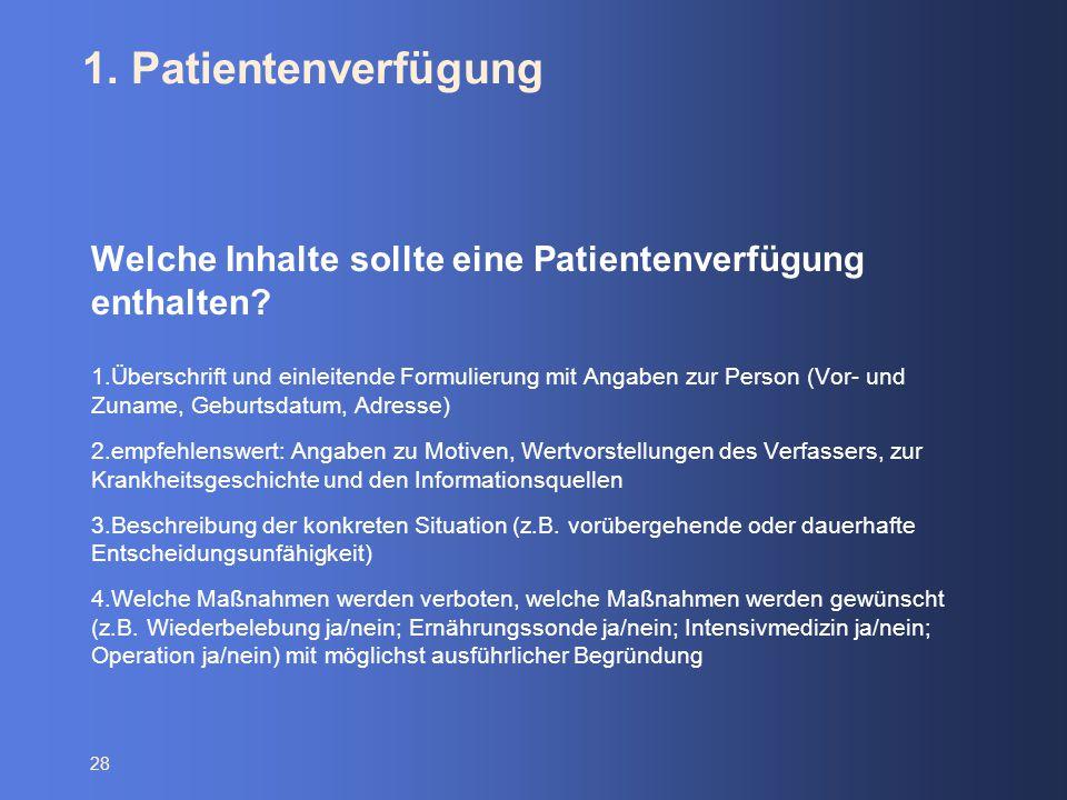 1. Patientenverfügung Welche Inhalte sollte eine Patientenverfügung enthalten