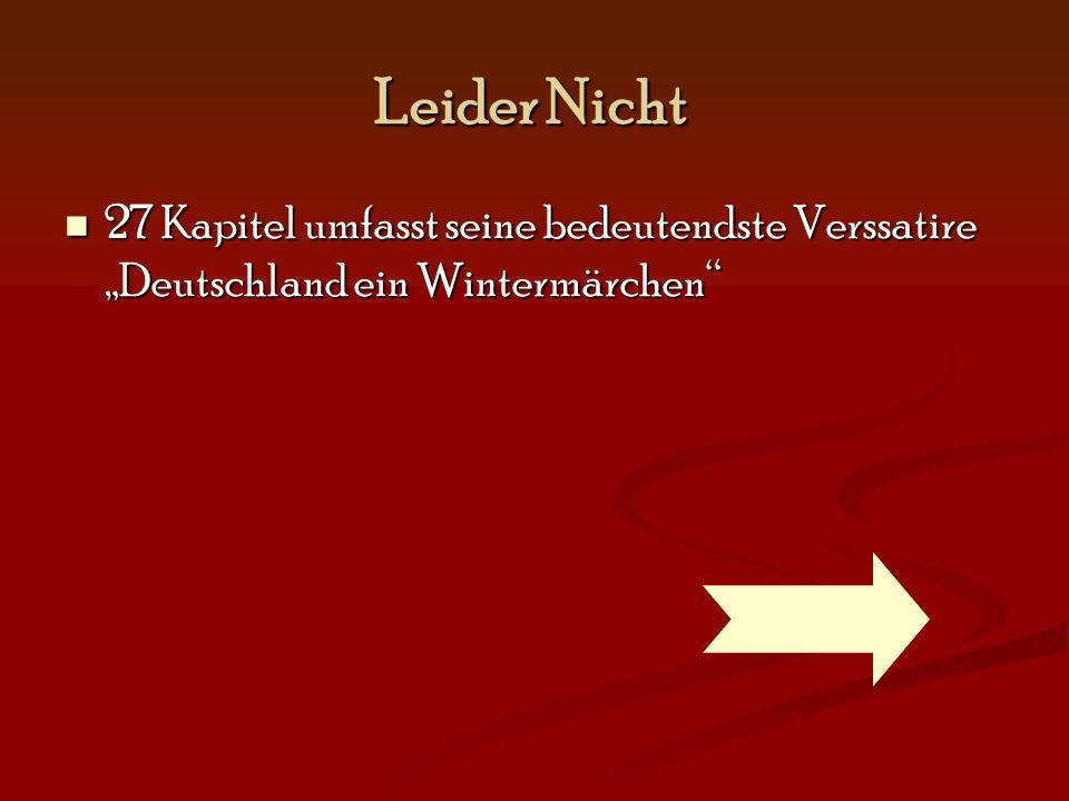 """Leider Nicht 27 Kapitel umfasst seine bedeutendste Verssatire """"Deutschland ein Wintermärchen"""