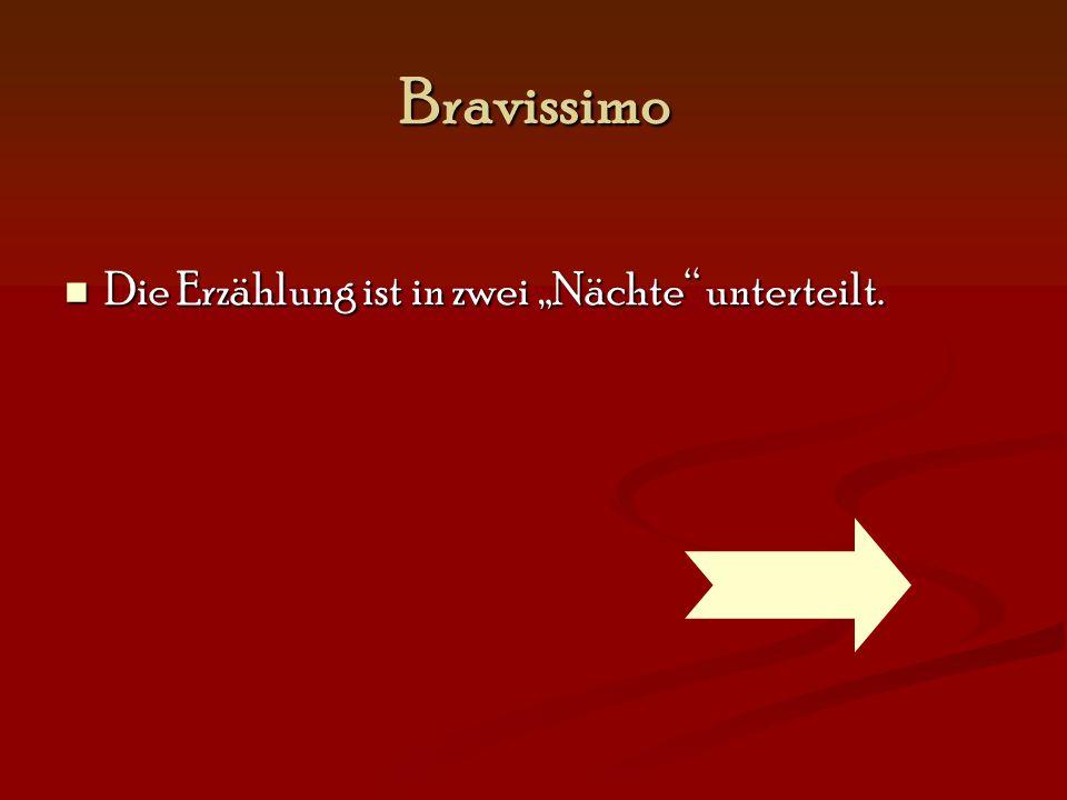 """Bravissimo Die Erzählung ist in zwei """"Nächte unterteilt."""