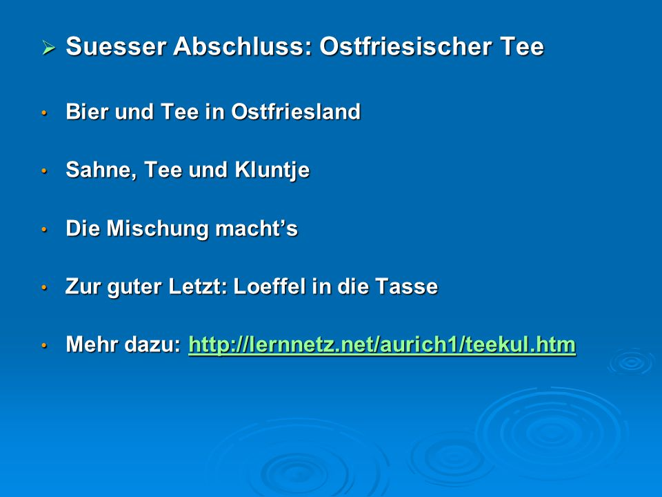 Suesser Abschluss: Ostfriesischer Tee