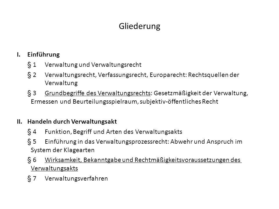 Gliederung I. Einführung § 1 Verwaltung und Verwaltungsrecht