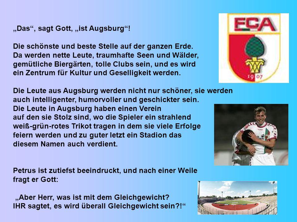 """""""Das , sagt Gott, """"ist Augsburg !"""