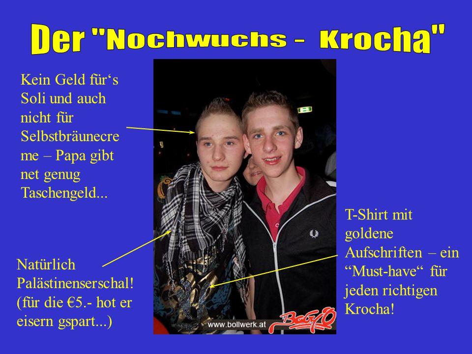 Der Nochwuchs - Krocha Kein Geld für's Soli und auch nicht für Selbstbräunecreme – Papa gibt net genug Taschengeld...