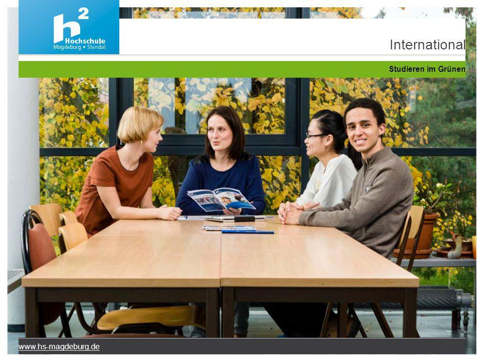 International Studieren im Grünen www.hs-magdeburg.de