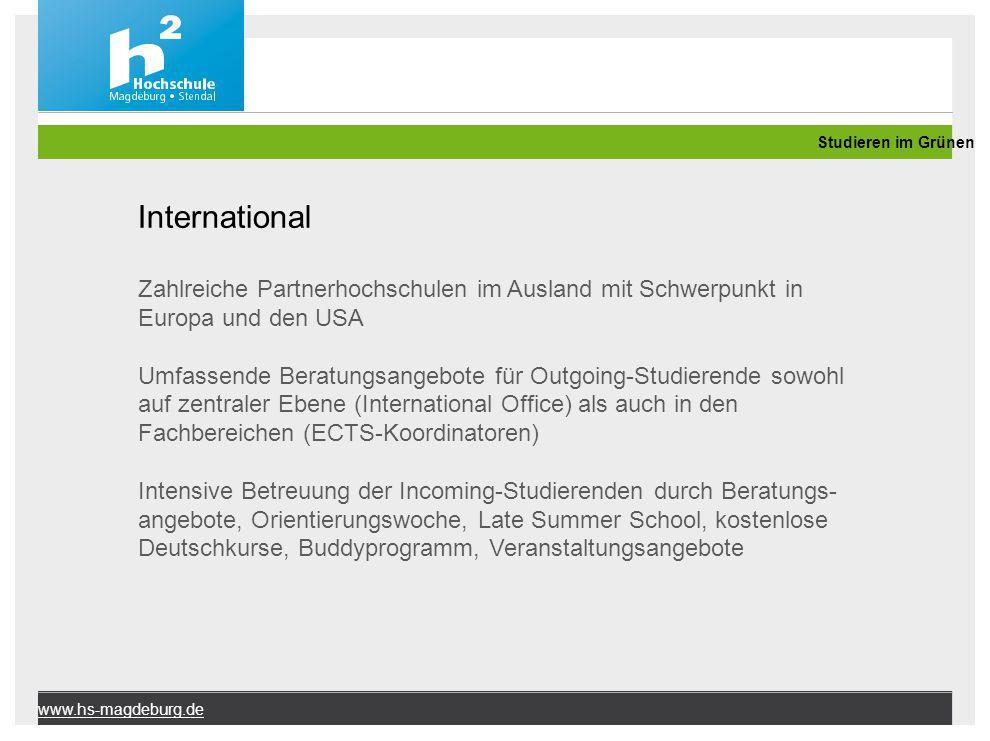 Studieren im Grünen International. Zahlreiche Partnerhochschulen im Ausland mit Schwerpunkt in Europa und den USA.