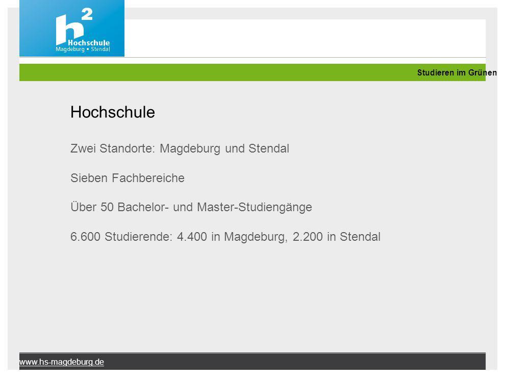 Hochschule Zwei Standorte: Magdeburg und Stendal Sieben Fachbereiche