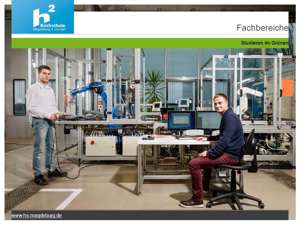 Fachbereiche Studieren im Grünen www.hs-magdeburg.de