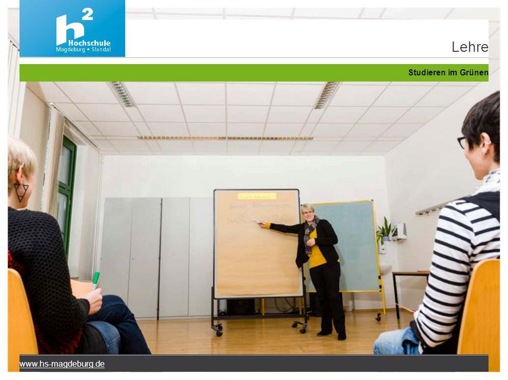 Lehre Studieren im Grünen www.hs-magdeburg.de