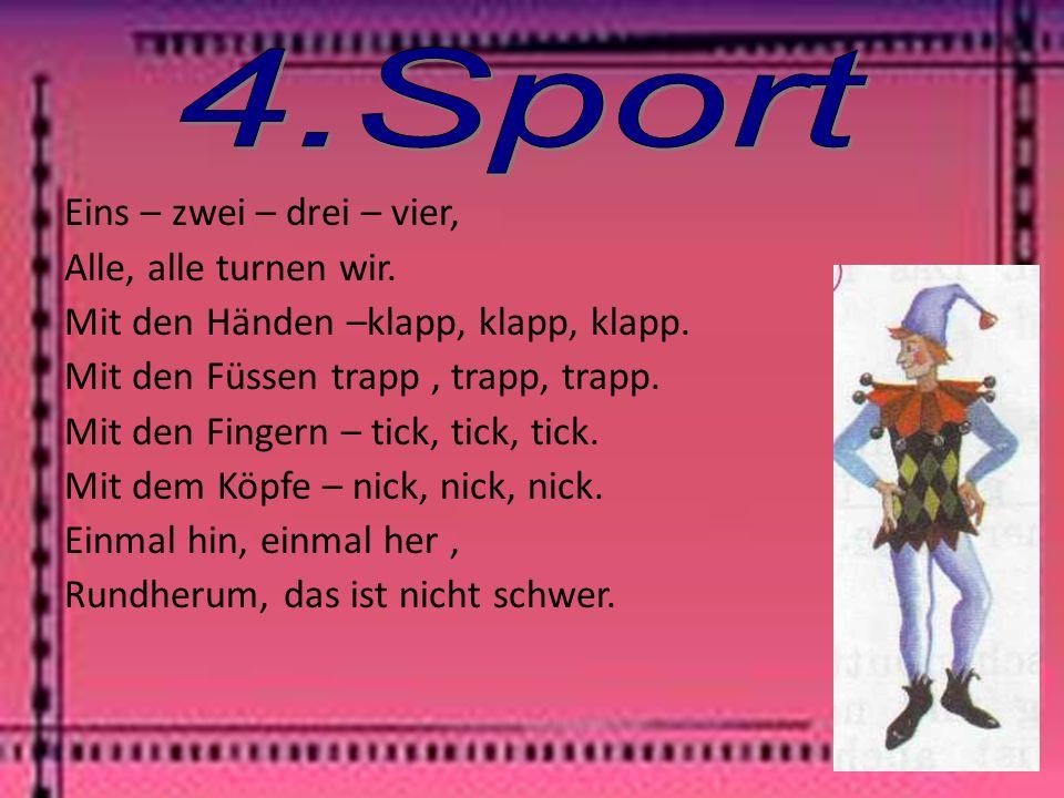 4.Sport Eins – zwei – drei – vier, Alle, alle turnen wir.