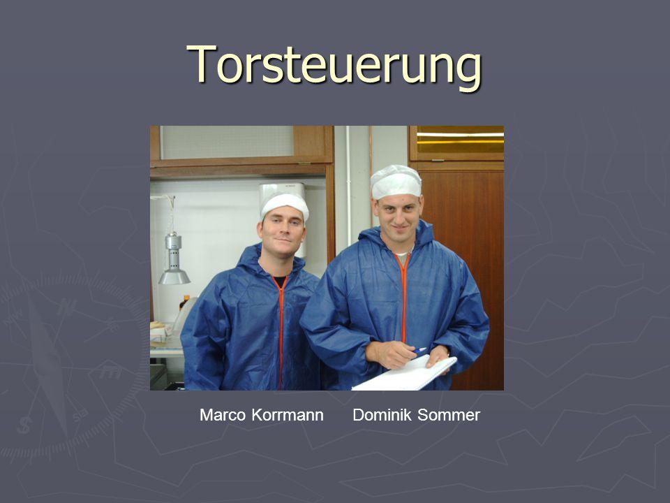 Torsteuerung Marco Korrmann Dominik Sommer