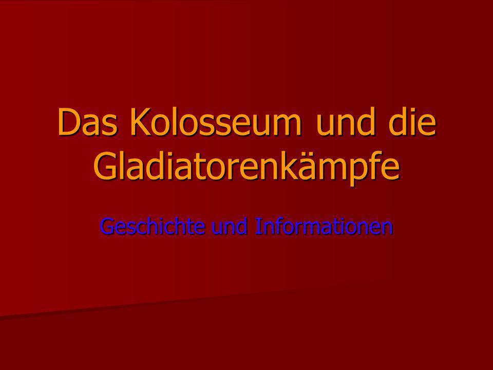 Das Kolosseum und die Gladiatorenkämpfe