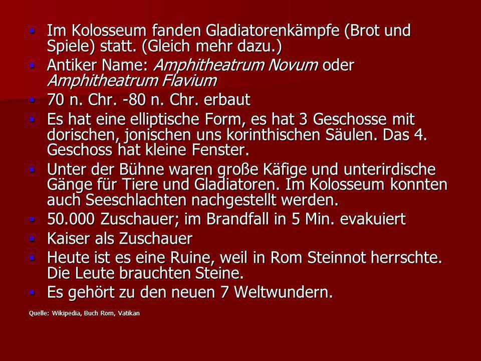 Antiker Name: Amphitheatrum Novum oder Amphitheatrum Flavium