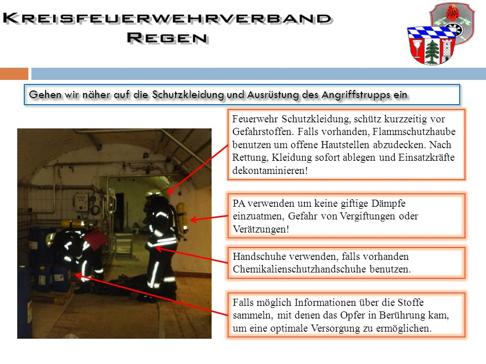 Gehen wir näher auf die Schutzkleidung und Ausrüstung des Angriffstrupps ein