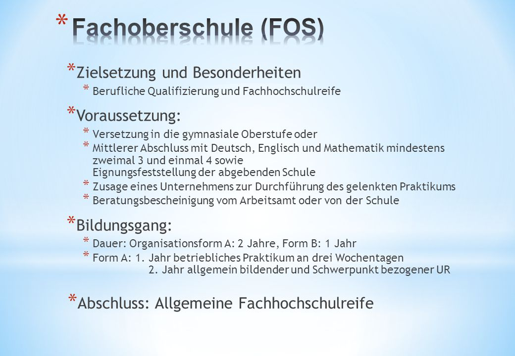 Fachoberschule (FOS) Zielsetzung und Besonderheiten Voraussetzung: