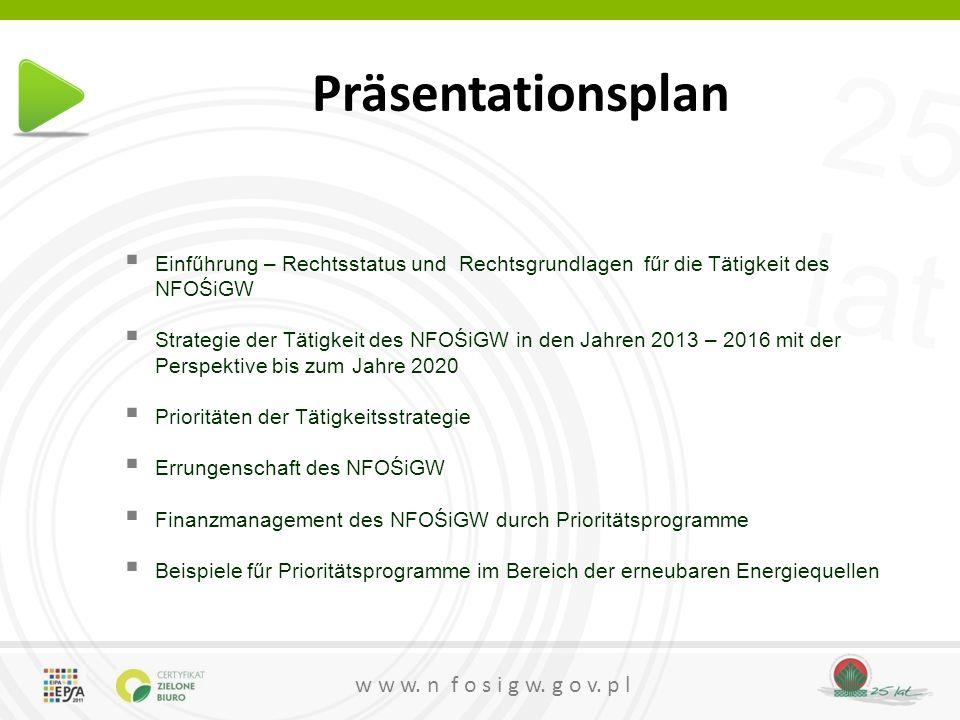 Präsentationsplan Einfűhrung – Rechtsstatus und Rechtsgrundlagen fűr die Tätigkeit des NFOŚiGW.