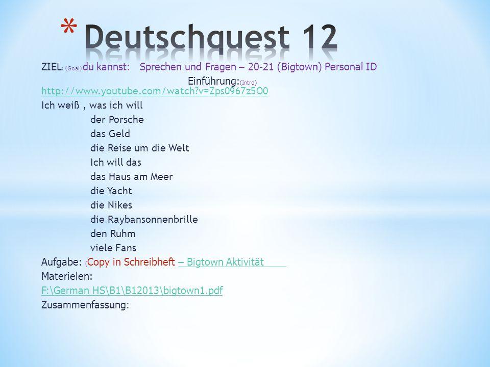 Deutschquest 12 ZIEL: (Goal) du kannst: Sprechen und Fragen – 20-21 (Bigtown) Personal ID.