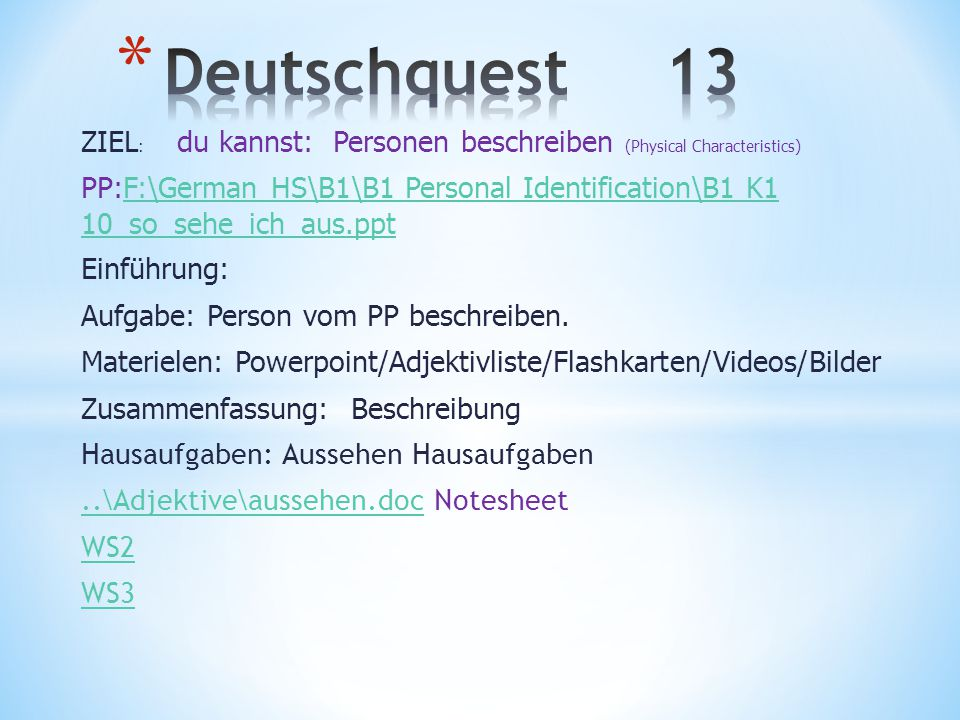 Deutschquest 13 ZIEL: du kannst: Personen beschreiben (Physical Characteristics)