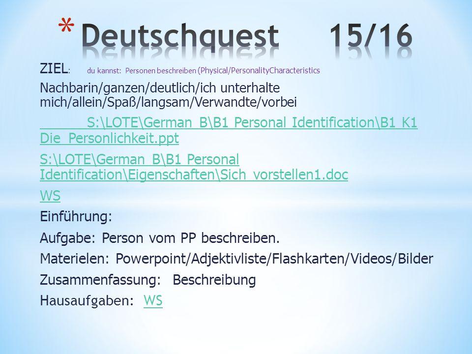 Deutschquest 15/16 ZIEL: du kannst: Personen beschreiben (Physical/PersonalityCharacteristics.