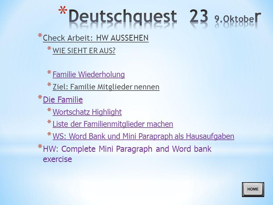 Deutschquest 23 9.Oktober Check Arbeit: HW AUSSEHEN Die Familie