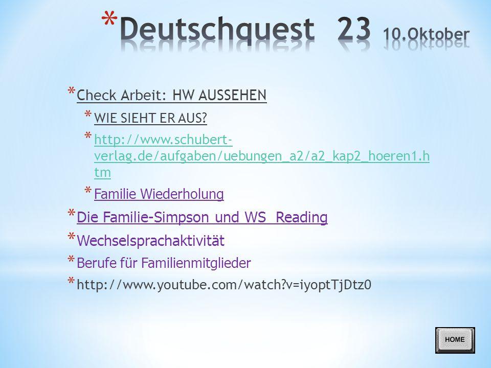 Deutschquest 23 10.Oktober Check Arbeit: HW AUSSEHEN