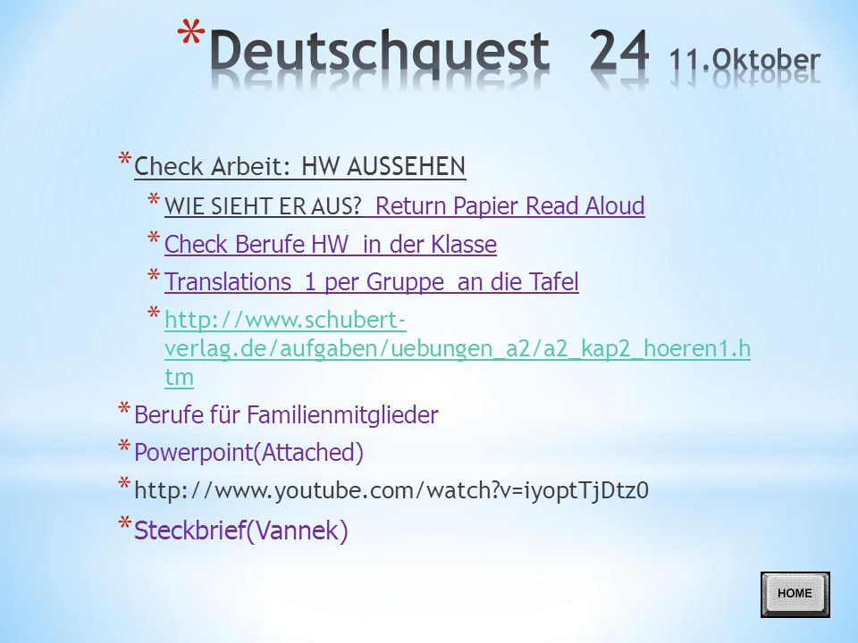 Deutschquest 24 11.Oktober Check Arbeit: HW AUSSEHEN