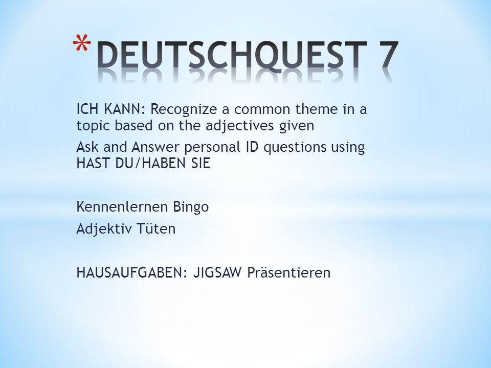 DEUTSCHQUEST 7 ICH KANN: Recognize a common theme in a topic based on the adjectives given.