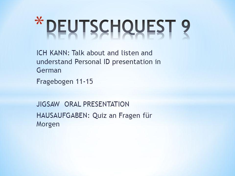 DEUTSCHQUEST 9 ICH KANN: Talk about and listen and understand Personal ID presentation in German.