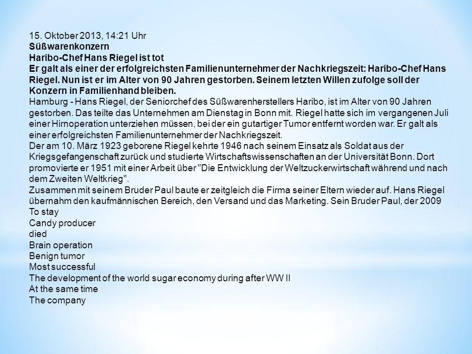 15. Oktober 2013, 14:21 Uhr Süßwarenkonzern. Haribo-Chef Hans Riegel ist tot.