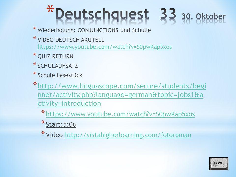 Deutschquest 33 30. Oktober Wiederholung: CONJUNCTIONS und Schulle. VIDEO DEUTSCH AKUTELL https://www.youtube.com/watch v=S0pwKap5xos.