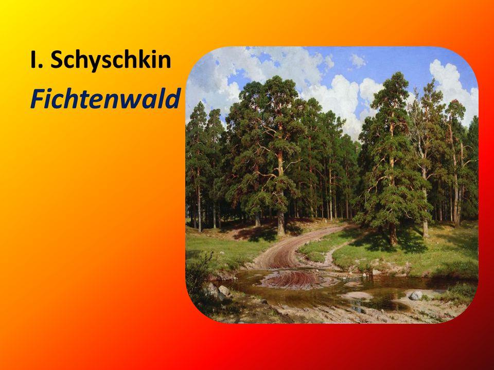 I. Schyschkin Fichtenwald