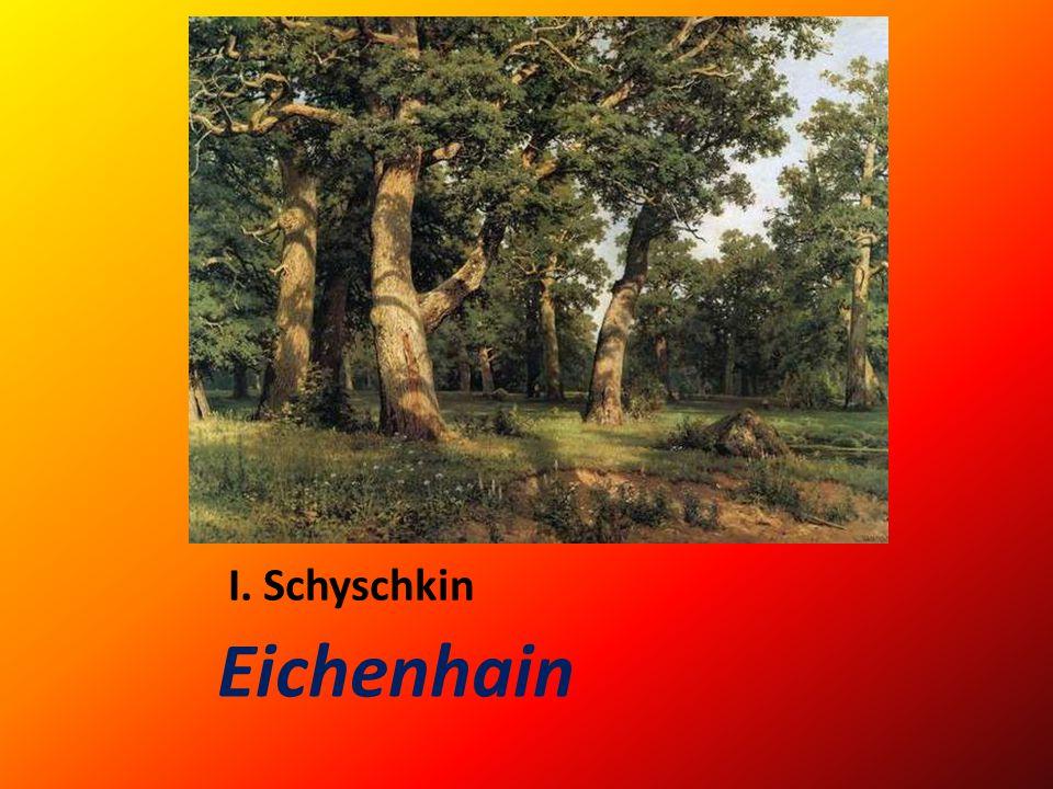 I. Schyschkin Eichenhain