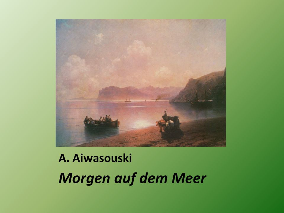 A. Aiwasouski Morgen auf dem Meer
