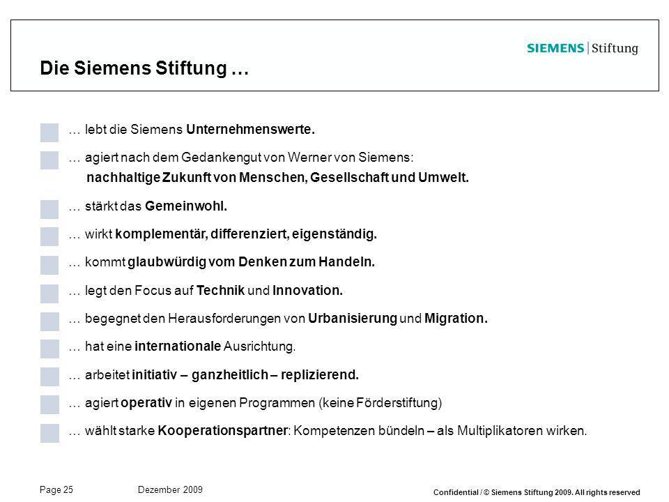 Die Siemens Stiftung … … lebt die Siemens Unternehmenswerte.