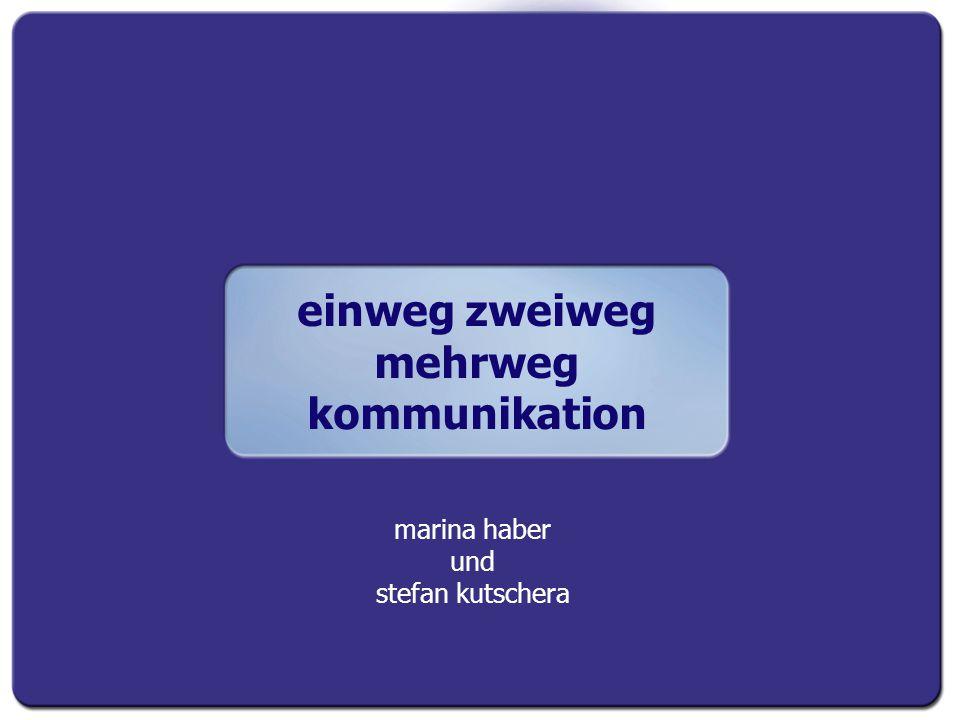 einweg zweiweg mehrweg kommunikation