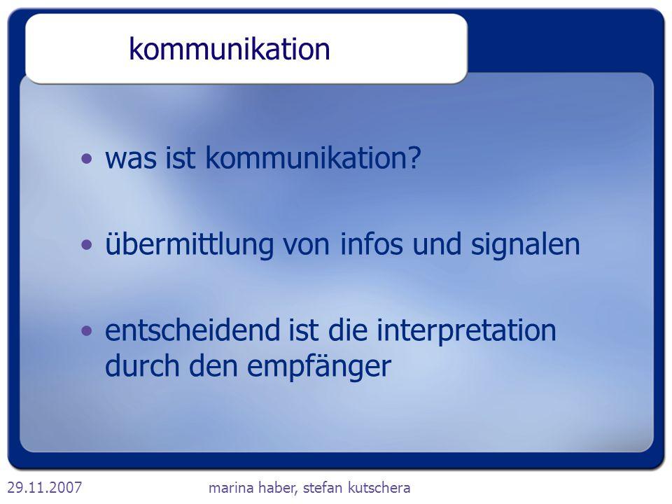 kommunikation was ist kommunikation. übermittlung von infos und signalen.