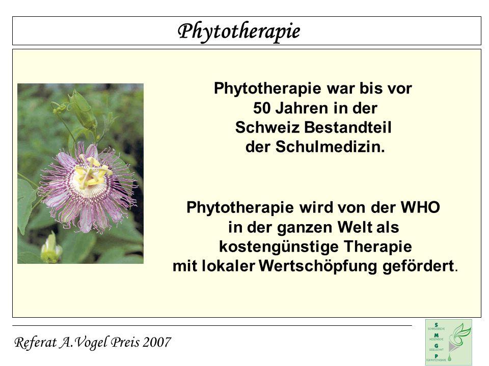 Phytotherapie Phytotherapie war bis vor 50 Jahren in der
