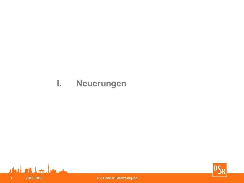 I. Neuerungen VBG / 2012 Die Berliner Stadtreinigung