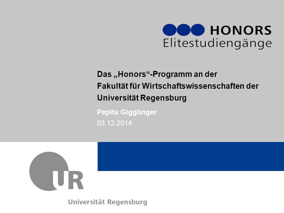 """Das """"Honors -Programm an der Fakultät für Wirtschaftswissenschaften der Universität Regensburg"""