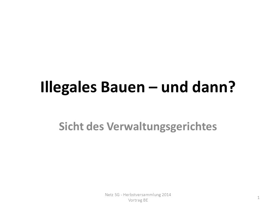 Illegales Bauen – und dann