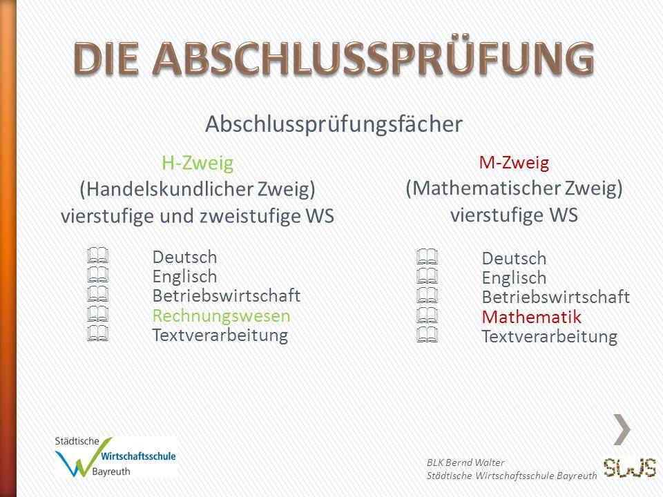 DIE ABSCHLUSSPRÜFUNG Abschlussprüfungsfächer H-Zweig