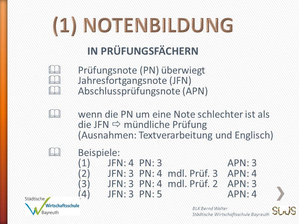 (1) NOTENBILDUNG IN PRÜFUNGSFÄCHERN  Prüfungsnote (PN) überwiegt
