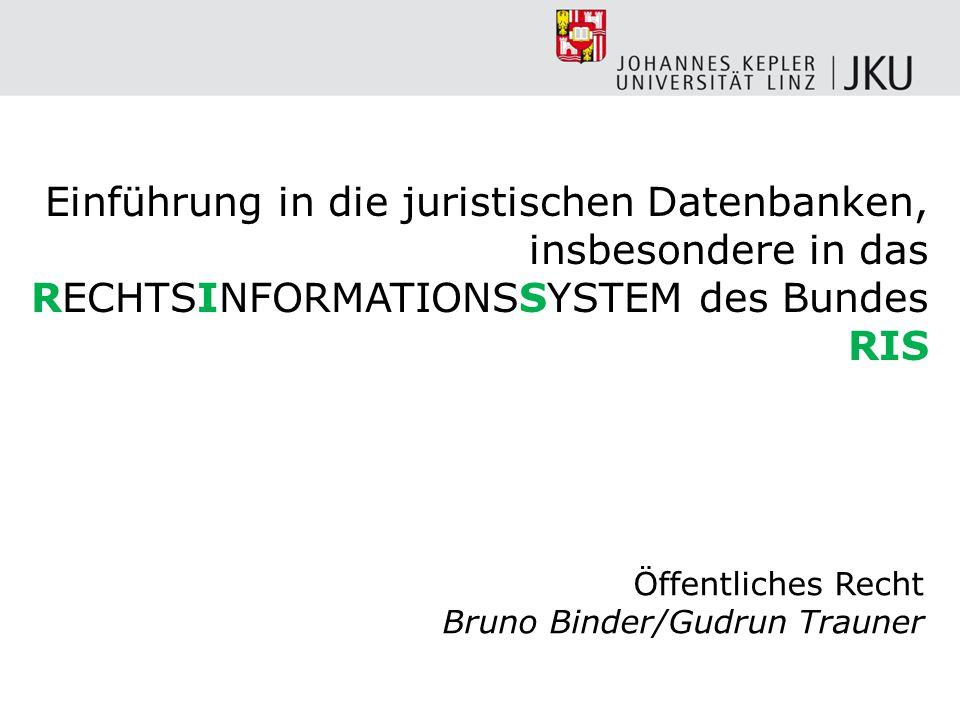 Einführung in die juristischen Datenbanken, insbesondere in das RECHTSINFORMATIONSSYSTEM des Bundes RIS
