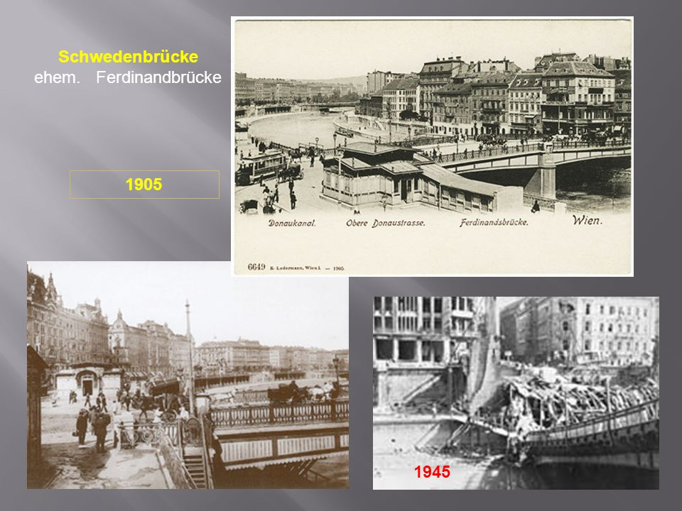 Schwedenbrücke ehem. Ferdinandbrücke 1905 1945