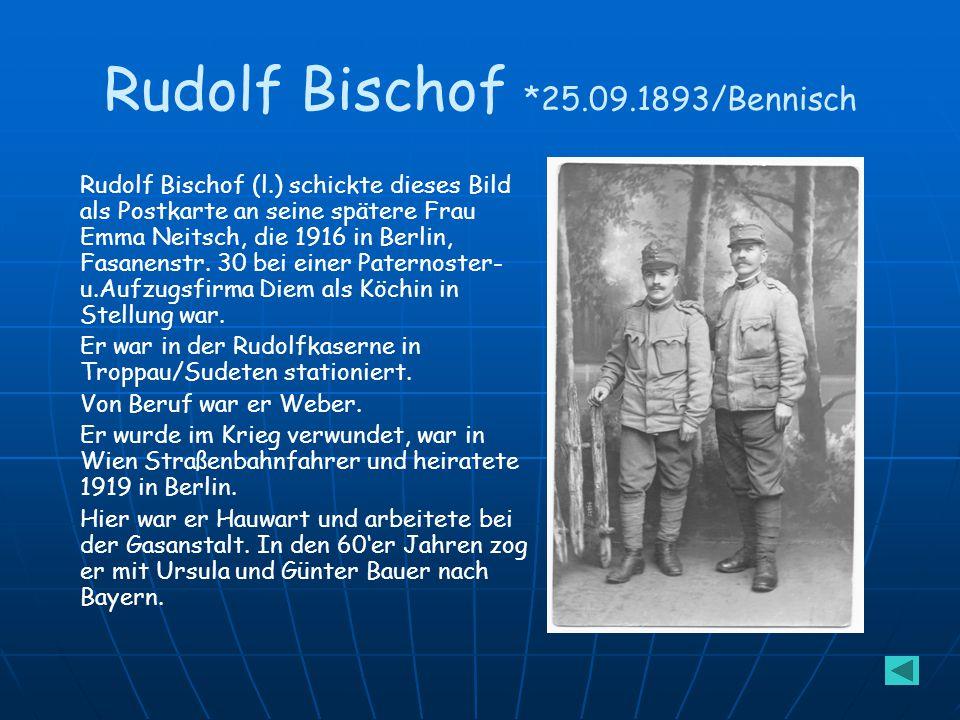 Rudolf Bischof *25.09.1893/Bennisch