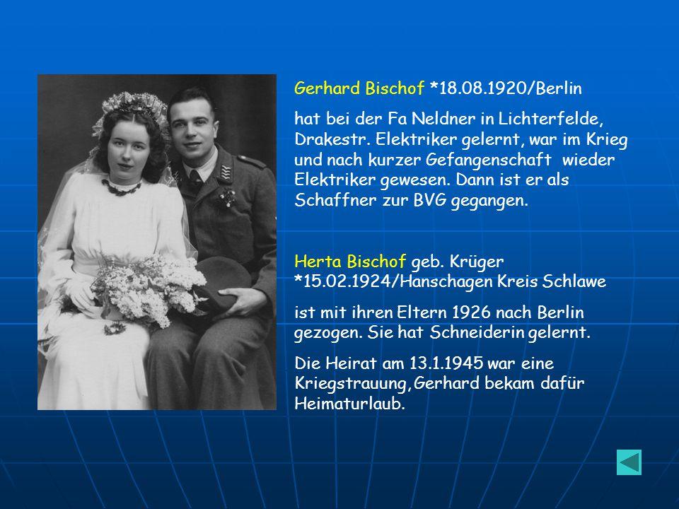 Gerhard Bischof *18.08.1920/Berlin
