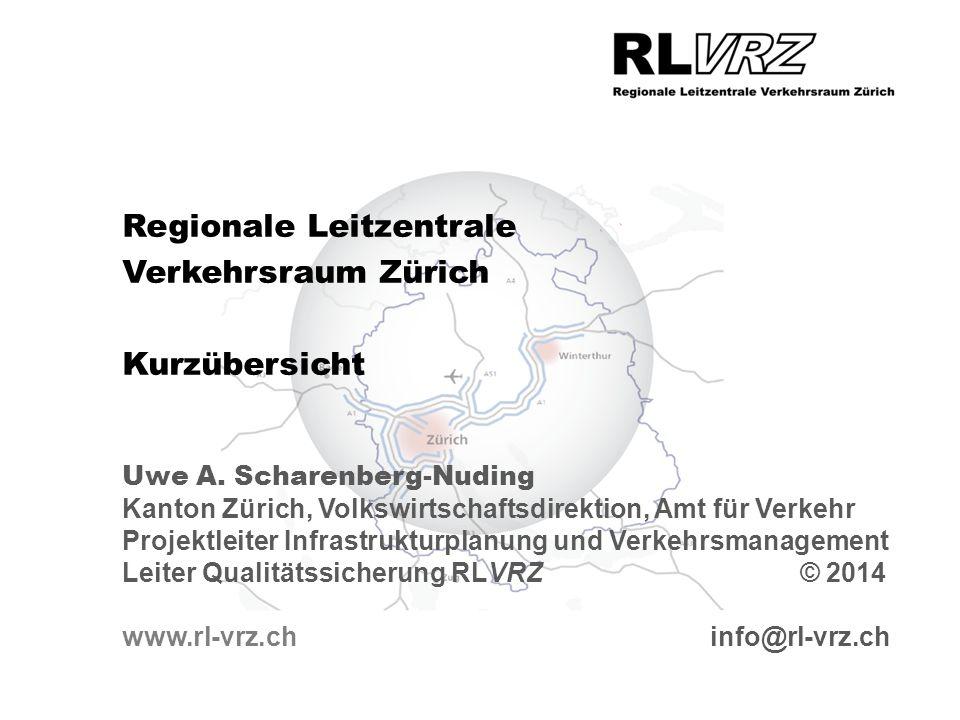 Regionale Leitzentrale Verkehrsraum Zürich Kurzübersicht