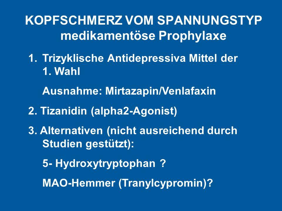 KOPFSCHMERZ VOM SPANNUNGSTYP medikamentöse Prophylaxe