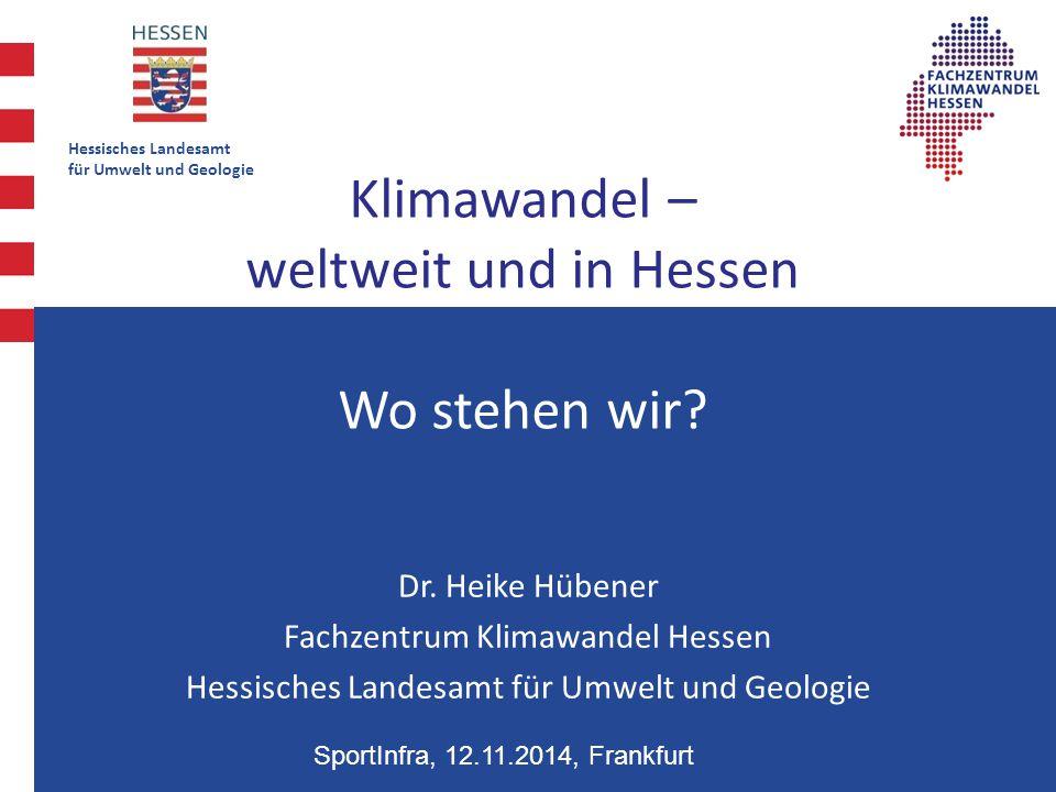 Klimawandel – weltweit und in Hessen Wo stehen wir